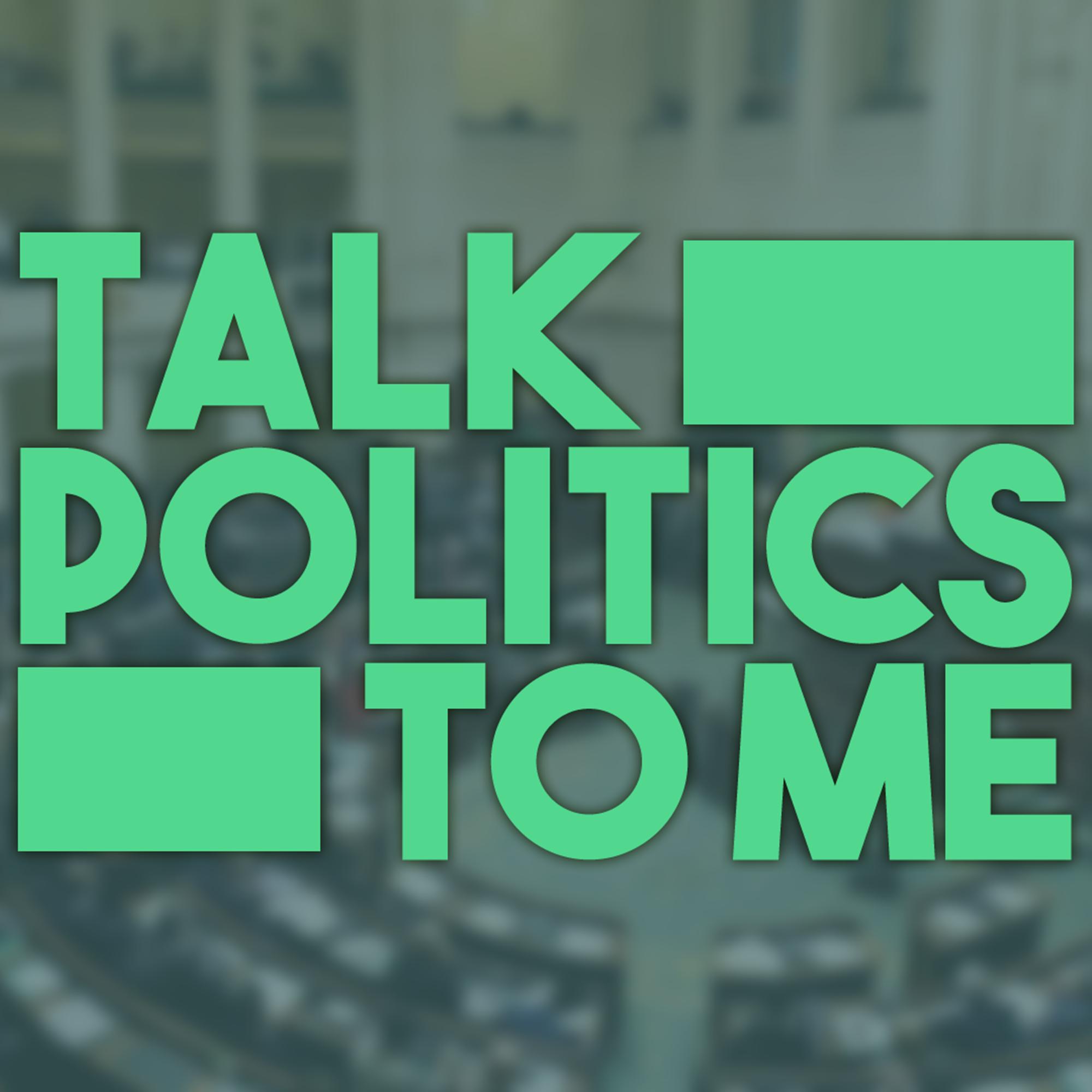 Talk Politics To Me
